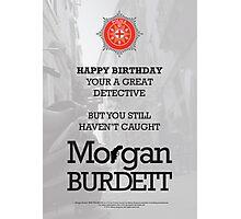 Morgan Burdett Detective Birthday Card Photographic Print