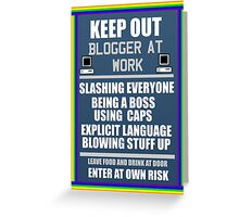 Blogger at Work Greeting Card