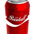Enjoy Baseball in a Can  by HighDesign