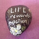 """Life Rewards Action""  by Melissa Goza"