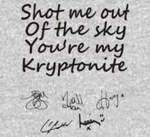Shot Me Out of the Sky, You're my Kryptonite by 1DxShirtsXLove
