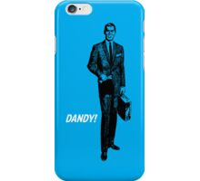 Dandy! iPhone Case/Skin