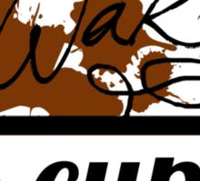 wake cup Sticker
