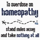 How to overdose on homeopathy by jezkemp