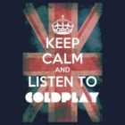 Coldplay Keep Calm by KeepItStupid