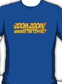 The Big Bang Theory - Zoom Zoom - Wheres the Coffee T-Shirt