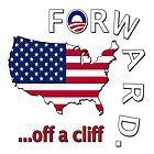Anti Obama &quot;Forward Off A Cliff&quot; by gleekgirl