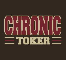 Chronic Toker Weed by MarijuanaTshirt