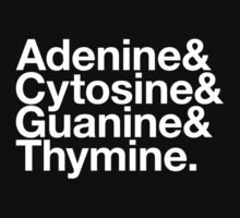 Adenine & Cytosine & Guanine & Thymine. - white design by M Dean Jones
