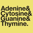 Adenine &amp; Cytosine &amp; Guanine &amp; Thymine. - black design by M. Dean Jones