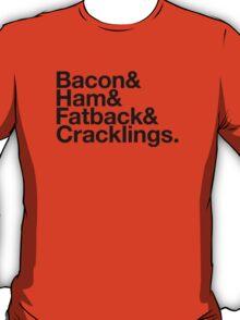 Bacon & Ham & Fatback & Cracklings. - black design T-Shirt