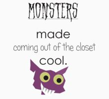 Monsters Made Coming Out Cool by WyldFyre1016