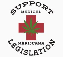 Support Medical Marijuana Legislation by MarijuanaTshirt