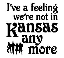 I've A Feeling We're Not In Kansas Any More - Wizard of Oz Photographic Print