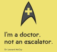 I'm a doctor, not an escalator (with medical badge) by martinn13