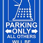 Dalek Parking Only by SprayPaint