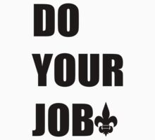 Do Your Job - Black Fleur De Lis by Funkygroove