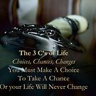 The 3 C&#x27;s of Life by Ciarra Ornelas