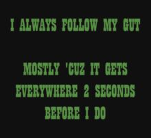 i always follow my gut by dedmanshootn