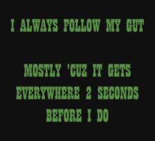 i always follow my gut by dedmanshootn