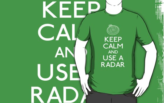 Keep calm and use a radar by karlangas