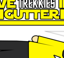 I leave Trekkies in the gutter!  (kirk) Sticker