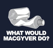What Would Macgyver Do? Toothpaste by metacortex