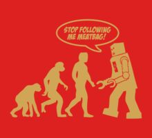 Robot Evolution - Stop Following me Meatbag by metacortex