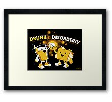 Drunk & Disorderly Framed Print