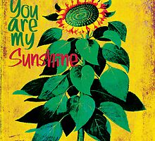 You Are My Sunshine by bonniebruno