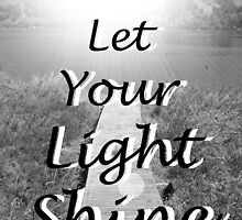"""Let Your Light Shine"" by Carter L. Shepard by echoesofheaven"