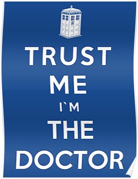 Trust Me I'm The Doctor by Royal Bros Art
