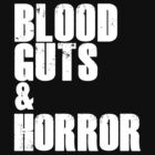 Blood, Guts & Horror by Bobgoblin32