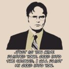 Dwight Schrute's seed by james0scott