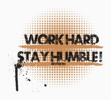 Work Hard Stay Humble! :D by MelanieAndujar