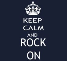 KEEP CALM AND ROCK ON by pharmacist89