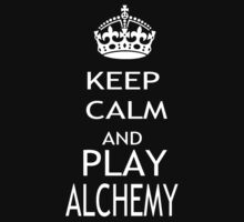 KEEP CALM AND PLAY ALCHEMY by pharmacist89