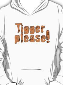 Tigger Please! T-Shirt