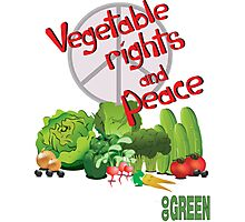 Vegetable Rights and Peace Photographic Print