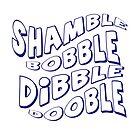 Shamble Bobble Dibble Dooble by undesirable