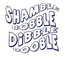 Shamble Bobble Dibble Dooble by undesirable