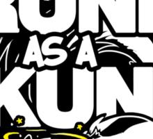 Drunk like a Skunk (Black Background) Sticker