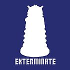 EXTERMINATE by kjharmon3