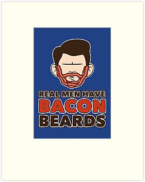 Bacon Beard (men's version) by mikehandyart