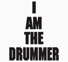I AM THE DRUMMER (i prefer the drummer) Kids Clothes