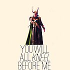 You Will All Kneel Before Me by JustineWho