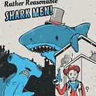 The rather reasonable shark men by Nathan Joyce