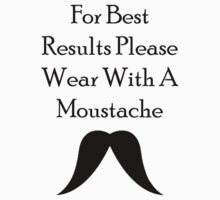 For Best Results - Gary Moustache by diddykong13