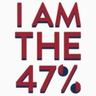 I Am The 47% by vintageham