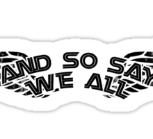 And So Say We All... Sticker